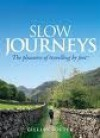Slow Journeys : The Pleasures of Travelling by Foot - Gillian Souter