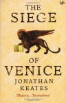 The Siege Of Venice - Jonathan Keates