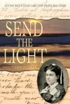 Send the Light: Lottie Moon's Letters and Other Writings - Keith Harper