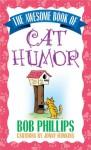 The Awesome Book of Cat Humor - Bob Phillips, Jonny Hawkins