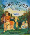 Words Of Gold: A Treasury Of The Bible's Poetry And Wisdom - Lois Rock