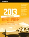 Instructor Test Prep 2013: Study & Prepare for the Ground, Flight, Military Competency and Sport Instructor: Airplane, Helicopter, Glider, Weight-Shift Control, Powered Parachute, Add-On Ratings, and Fundamentals of Instructing FAA Knowledge Exams - ASA Test Prep Board