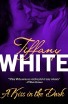 Kiss In The Dark (Harlequin Temptation, No 514) - Tiffany White