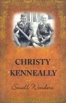 Small Wonders - Christy Kenneally