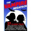 The Vampire Megapack: 27 Modern and Classic Vampire Stories - Michael McCarty