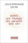 Ballets sans musique, sans personne, sans rien - Louis-Ferdinand Céline, Pascal Fouché