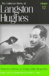 Works for Children & Young Adults/Biographies (Collected Works, Vol 12) - Langston Hughes, Steven C. Tracy