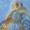 Wenceslas - Geraldine McCaughrean, Christian Birmingham