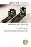 Daily Bugle - Agnes F. Vandome, John McBrewster, Sam B Miller II