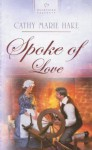 Spoke of Love - Cathy Marie Hake