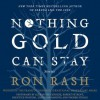 Nothing Gold Can Stay: Stories (Audio) - Ron Rash