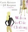 Wolves in Chic Clothing (Audio) - Carrie Karasyov, Susan Denaker