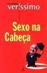 Sexo na Cabeça - Luis Fernando Verissimo, Isa Pessoa