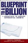 Blueprint to a Billion: 7 Essentials to Achieve Exponential Growth - David G. Thomson, Marshall Goldsmith