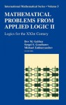 Mathematical Problems from Applied Logic II: Logics for the Xxist Century - Dov M. Gabbay, Sergei S. Goncharov