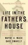 Life in the Father's House: A Member's Guide to the Local Church - Wayne A. Mack, Dave Swavely, John F. MacArthur Jr.