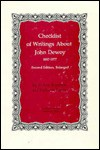 Checklist of Writings about John Dewey, Second Edition, Enlarged: 1887-1977 - Jo Ann Boydston, Kathleen Poulos