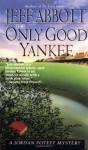 The Only Good Yankee (A Jordan Poteet Mystery #2) - Jeff Abbott
