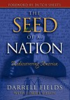 The Seed of a Nation: Rediscovering America - Darrell Fields, Lorrie Fields
