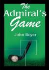 The Admiral's Game - John Boyer