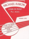 Michael Aaron Piano Course, Adult Book, Bk 1: French Language Edition - Michael Aaron