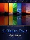 It Takes Two - Alexa Milne