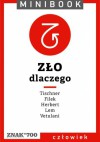Zło . Dlaczego/ Znak - Stanisław Lem, Józef Tischner, Zbigniew Herbert, Jacek Filek, Jerzy Vetulani