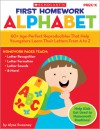 First Homework: Alphabet: 60+ Age-Perfect Reproducibles That Help Youngsters Learn Their Letters From A to Z - Alyse Sweeney