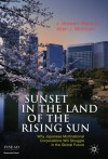 Sunset in the Land of the Rising Sun: Why Japanese Multinational Corporations Will Struggle in the Global Future - J. Stewart Black, Allen J. Morrison