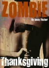 Zombie Thanksgiving: A YA Paranormal Story - Rusty Fischer