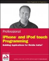 Professional iPhone and iPod Touch Programming: Building Applications for Mobile Safari - Richard Wagner, Ishan Anand