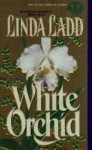 White Orchid - Linda Ladd