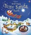Pull-Back Busy Santa Book [With Plastic Pull-Back Sleigh, 4 Tracks] - Fiona Watt, Simona Sanfilippo, John Russell