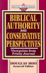 Biblical Authority and Conservative Perspectives, Vol. 1: Viewpoints from Trinity Journal - Douglas J. Moo