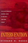 Intervention: The Use of American Military Force in the Post-Cold War World - Richard N. Haass, Richard N. Haass