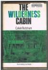 Wilderness Cabin - Calvin Rutstrum