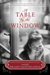 A Table by the Window: A Novel of Family Secrets and Heirloom Recipes (Two Blue Doors) - Hillary Manton Lodge