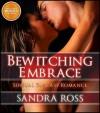 Bewitching Embrace: Sensual Fantasy Romance - Sandra Ross