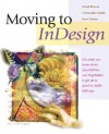 Moving To In Design - David Blatner, Christopher Smith, Steve Werner