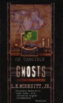 Of Tangible Ghosts - L.E. Modesitt Jr.