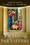 Praying Paul's Letters - Elmer L. Towns