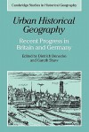 Urban Historical Geography: Recent Progress in Britain and Germany - Gareth Shaw