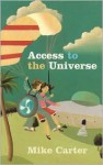 Access to the Universe - Mike Carter