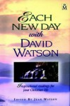 Each New Day with David Watson: Inspirational Readings for Your Christian Life - David Watson