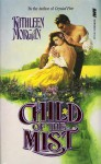 Child of the Mist - Kathleen Morgan