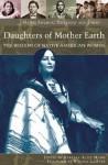 Daughters of Mother Earth: The Wisdom of Native American Women - Barbara Alice Mann, Winona LaDuke
