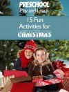 Preschool Play and Learn: 15 Fun Activities for Christmas (Preschoolplay Play and Learn) - Beverley Smith, Tami Crea
