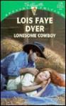 Lonesome Cowboy - Lois Faye Dyer