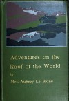Adventures on the roof of the world - Mrs. Aubrey Le Blond