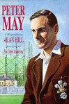 Peter May: The Authorised Biography - Alan Hill, Colin Cowdrey